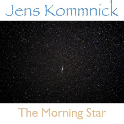 Jens Kommnick: The Morning Star